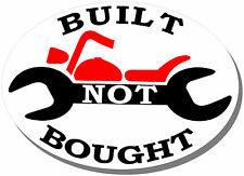 """BUILT NOT BOUGHT"" STICKER for PARTS BIKE,MOTORCYCLES,SCOOTERS,MINIBIKE,MOPEDS"