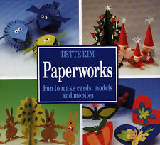 Paperworks: Fun to Make Cards, Models and Mobiles by Dette Kim (Hardback, 1992)