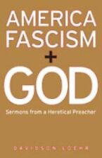 Davidson Loehr - America Fascism And God (2005) - Used - Trade Paper (Paper