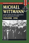 Michael Wittmann and the Waffen SS Tiger Commanders of the Leibstandarte in...