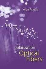 Polarization in Optical Fibers (Artech House Applied Photonics), Rogers, Alan, N