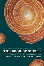 The Book of Shells : A Life-Size Guide to Identifying and Classifying Six...
