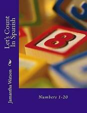 Let's Count in Spanish: Numbers 1-20 by Watson, Jamantha -Paperback