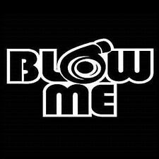 BLOW ME TURBO FUNNY WINDOW STICKER VINYL DECAL MUSTANG CIVIC JDM #118