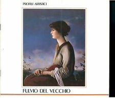 SCILTIAN GREGORIO FULVIO DEL VECCHIO PROFILI ARTISTICI 1982 ARTE PITTURA