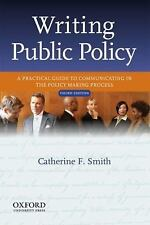 Writing Public Policy: A Practical Guide to Communicating in the Policy Making P