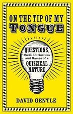 On the Tip of My Tongue: Questions, Facts, Curiosities, and Games of a-ExLibrary