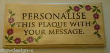 (Flower Border) Your Own Text Here - Plaque / Sign - Craft Gift - Personalise