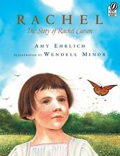 Rachel : The Story of Rachel Carson by Amy Ehrlich (2008, Paperback)