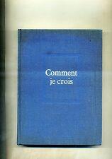 Pierre Teilhard De Chardin # COMMENT JE CROIS # Éditions Du Seuil 1969