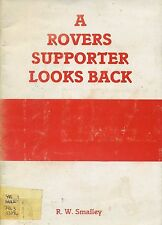 A ROVERS SUPPORTER LOOKS BACK published 1985 (EX LIB)