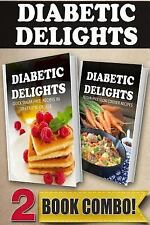 Diabetic Delights: Quick Sugar-Free Recipes in 10mins or Less and Sugar-Free...