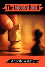 The Chequer Board by Annette Ashley (2001, Paperback)