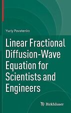 Linear Fractional Diffusion-Wave Equation for Scientists and Engineers by...