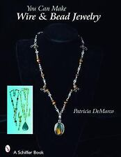 You Can Make Wire and Bead Jewelry by Patricia De Marco How to Guide Book