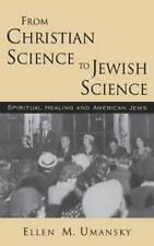 From Christian Science to Jewish Science: Spiritual Healing & American Jews NEW