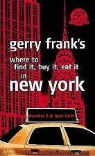 Gerry Franks Where to Find It, Buy It, Eat It in New Y