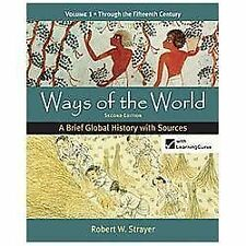 Ways of the World Vol. 1 : A Brief Global History with Sources by Robert W....