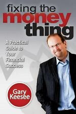 Fixing the Money Thing by Gary Keesee (2011, Paperback)