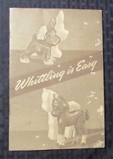 1945 WHITTLING IS EASY Boy Scouts X-Acto Project Manual VG+ 16 pgs