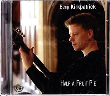 BENJI KIRKPATRICK- Half A Fruit Pie CD (NEW Folk 2004) Bellowhead/Seth Lakeman