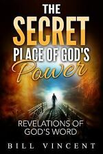The Secret Place of God's Power : Revelations of God's Word by Bill Vincent...