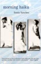 Morning Haiku by Sonia Sanchez (2011, Paperback)