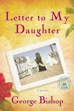 Letter to My Daughter: A Novel by Bishop, George, Good Book