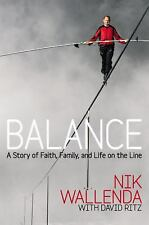 Balance A Story of Faith Family and Life on the Line by Nik Wallenda