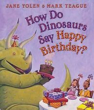 HOW DO DINOSAURS SAY HAPPY BIRTHDAY? Jane Yolan NEW BOARD BOOK children's baby
