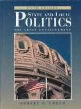 State and Local Politics : The Great Entanglement by Robert S. Lorch (1994,...