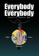 Everybody for Everybody : Truth, Oneness, Good and and Beauty for Everyone's...