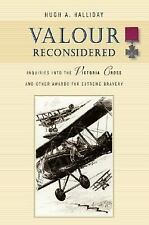 Valour Reconsidered : Inquiries into the Victoria Cross and Other Awards for...