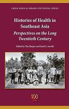 Histories of Health in Southeast Asia : Perspectives on the Long Twentieth...