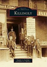 Killingly Images of America:  by Natalie L. Coolidge and Robert A. Spencer (1999