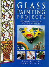 Glass Painting Projects: Decorative Glass for Beautiful Interiors, Jane Dunsterv