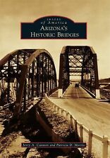 Images of America: Arizona's Historic Bridges by Jerry A. Cannon and Patricia...