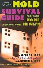 The Mold Survival Guide: For Your Home and for Your Health by Jeffrey C. May