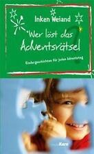 Inken Weiand WER LÖST DAS ADVENTSRÄTSEL? Kindergeschichten zum Advent
