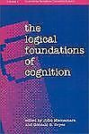 The Logical Foundations of Cognition (Vancouver Studies in Cognitive Science), ,