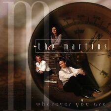 Wherever You Are by The Martins (CD, 2004, Chordant)