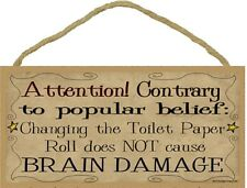 """Primitive Stars Changing Toilet Paper Does Not Cause Brain Damage 5""""x10"""" Sign"""