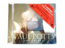 PAUL POTTS : ONE CHANCE - INCROYABLE TALENT (N°1 IN UK) || CD NEUF  ! PORT 0€