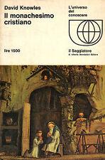 Il monachesimo cristiano. D.KNOWLES, 1969 Mondadori editore - ST311