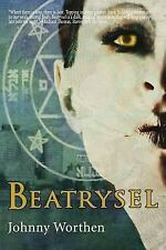 Beatrysel by Johnny Worthen (2013, Paperback)