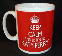 KEEP CALM AND LISTEN TO KATY PERRY  MUG CARRY ON RETRO GIFT CUP