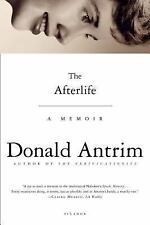 The Afterlife : A Memoir by Donald Antrim (2007, Paperback)
