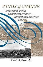 Winds of Change: Hurricanes and the Transformation of Nineteenth-Century Cuba b