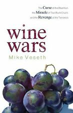 Wine Wars : The Curse of the Blue Nun, the Miracle of Two Buck Chuck, and the...