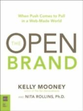 NEW - The Open Brand: When Push Comes to Pull in a Web-Made World